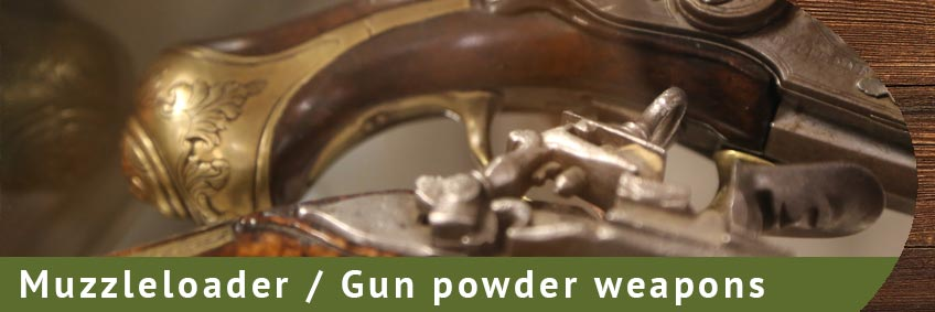 Muzzleloader / Gun powder weapons